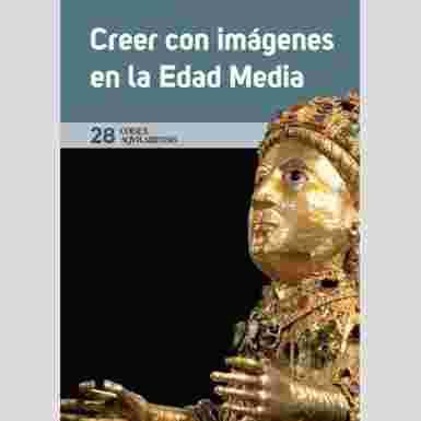 (CODEX AQUILARENSIS Nº 28) CREER CON IMÁGENES EN LA EDAD MEDIA