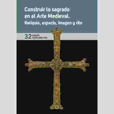 (CODEX AQUILARENSIS Nº 32) CONSTRUIR LO SAGRADO EN EL ARTE MEDIEVAL