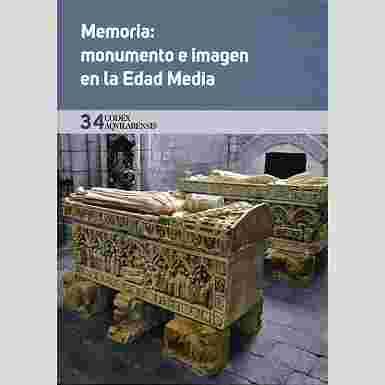(CODEX AQUILARENSIS Nº 34) MEMORIA: MONUMENTO E IMAGEN EN LA EDAD MEDIA