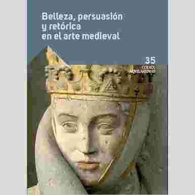 (CODEX AQUILARENSIS Nº 35) Beauty and Persuasion in Medieval Art