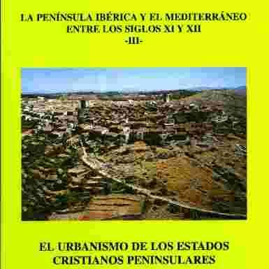 (CODEX Nº 15) EL URBANISMO DE LOS ESTADOS CRISTIANOS PENINSULARES