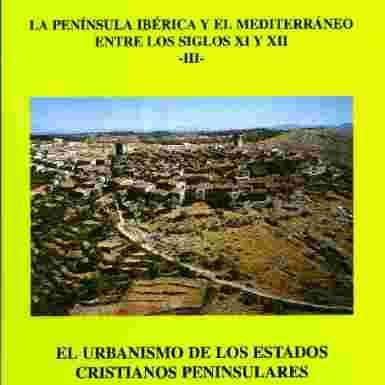 (CODEX Nº 15) El urbanismo de los reinos cristianos peninsulares