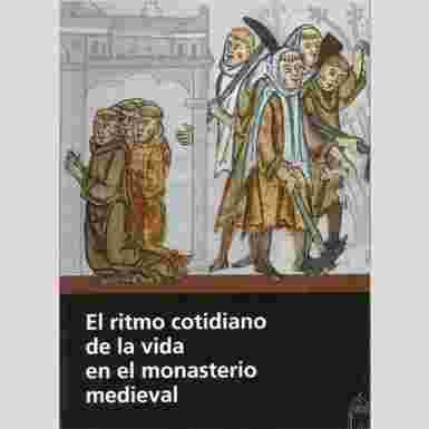 El ritmo cotidiano de la vida en el monasterio medieval