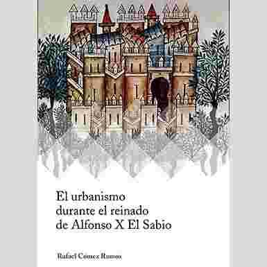 El urbanismo durante el reinado de Alfonso X El Sabio