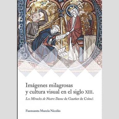 Imágenes milagrosas y cultura visual en el siglo XIII