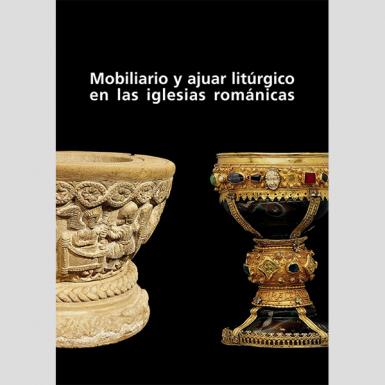 Mobiliario y ajuar litúrgico en las iglesias románicas