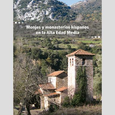 Monjes y monasterios hispanos en la Alta Edad Media