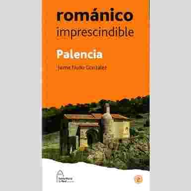 Románico imprescindible. Palencia