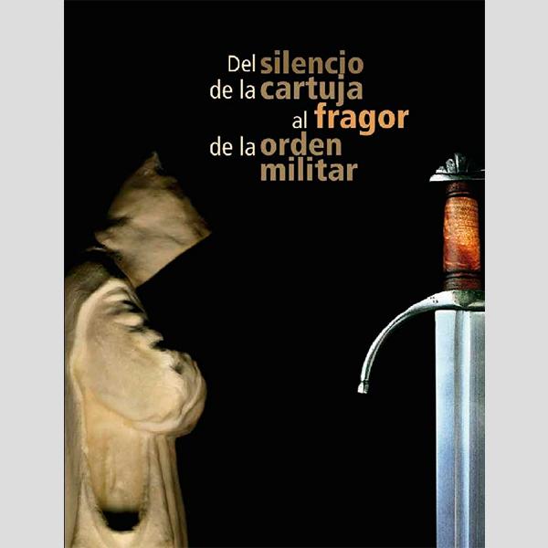 Del silencio de la cartuja al fragor de la orden militar