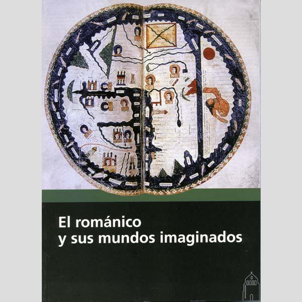 El Romanico y sus mundos imaginados