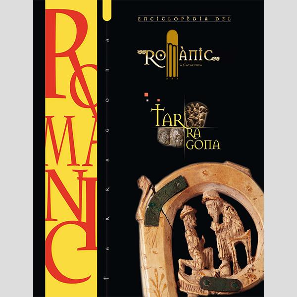 Enciclopedia del románico. Tarragona (1 tomo). Edición en Catalán