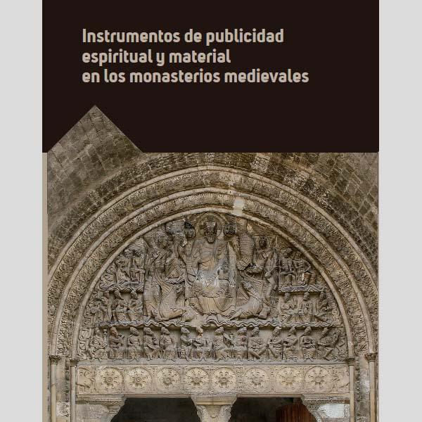 Instrumentos de publicidad espiritual y material en los monasterios medievales