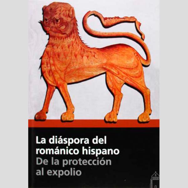 La diáspora del románico hispano: De la protección al expolio