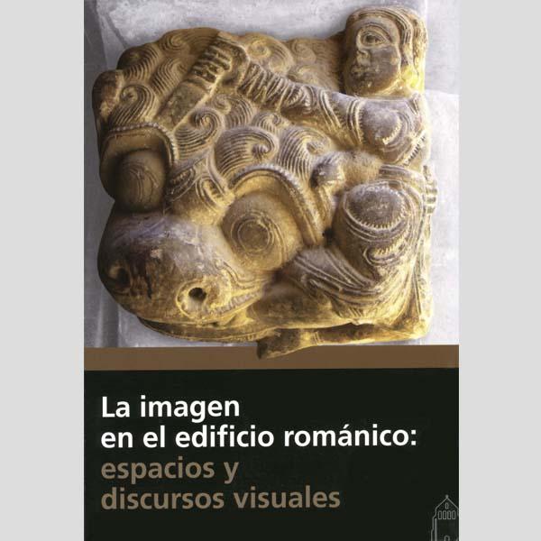 La imagen en el edificio romanico espacios y discursos visuales