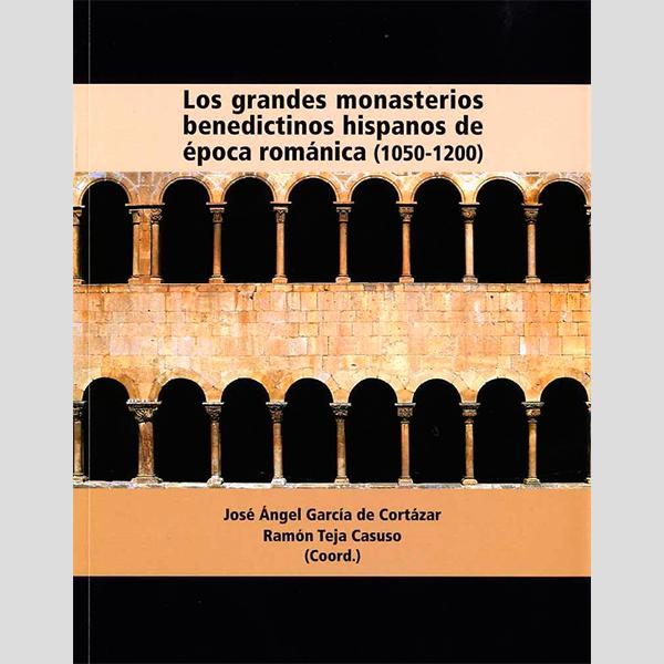 Los grandes monasterios benedictinos hispanos de época románica (1050-1200)