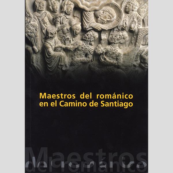 Maestros del románico en el camino de Santiago