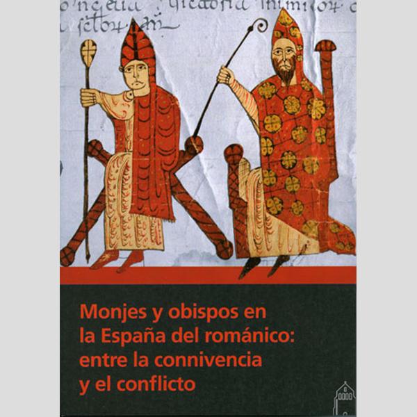 Monjes y obispos en la España del románico: entre la convivencia y el conflicto