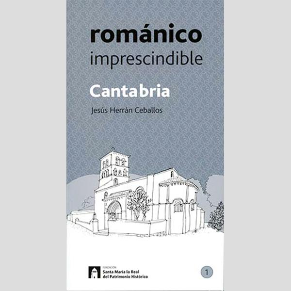 Románico imprescindible. Cantabria